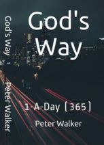 God's Way 1-A-Day (365) by Peter Walker: Daily Devotional