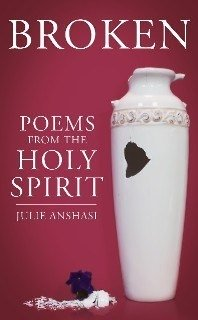 Julie Anshasi's book, Broken ~ Poems from the Holy Spirit
