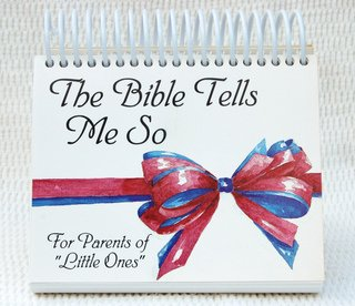 The Bible Tells Me So: For Parents of 'Little Ones'